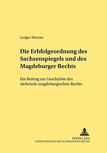 Die Erbfolgeordnung des Sachsenspiegels und des Magdeburger Rechts: Ludger Meuten