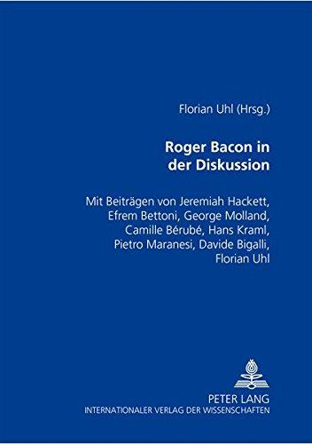 Roger Bacon in der Diskussion . ( Mit Beitr. von Jeremiah Hackett u. zahlr. Autoren).: Hackett, ...