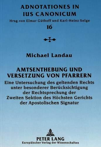 Amtsenthebung und Versetzung von Pfarrern: Michael Landau