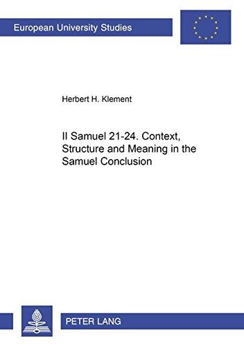 9783631357101: II Samuel 21-24. Context, Structure and Meaning in the Samuel Conclusion (Europäische Hochschulschriften / European University Studies / Publications Universitaires Européennes)