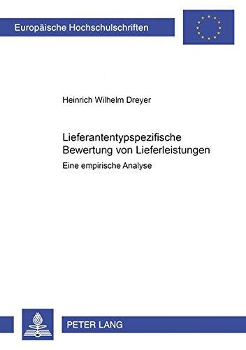 9783631357118: Lieferantentypspezifische Bewertung Von Lieferleistungen: Eine Empirische Analyse (Europaeische Hochschulschriften / European University Studie)