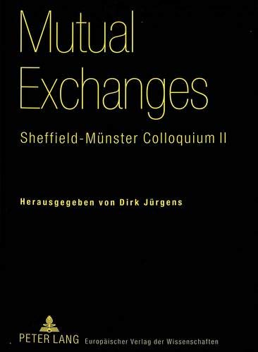 9783631357231: Mutual Exchanges: Sheffield-Münster Colloquium II (German Edition)