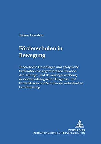 9783631357422: Förderschulen in Bewegung: Theoretische Grundlagen und analytische Exploration zur gegenwärtigen Situation der Haltungs- und Bewegungserziehung in ... zur Sonderpädagogik) (German Edition)