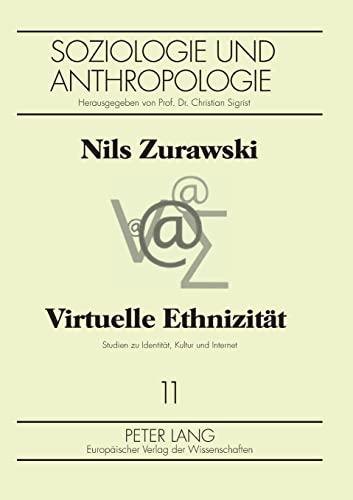 Virtuelle Ethnizität Studien zu Identität, Kultur und Internet: Zurawski, Nils