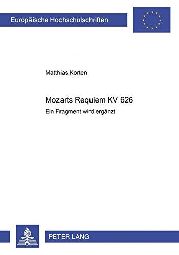 9783631358252: Mozarts Requiem KV 626: Ein Fragment wird ergänzt (European university studies. Series XXXVI, Musicology)