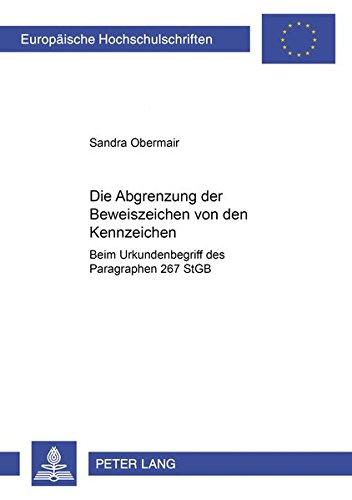 9783631358306: Die Abgrenzung der Beweiszeichen von den Kennzeichen: beim Urkundenbegriff des Paragraphen 267 StGB: 2796 (Europaeische Hochschulschriften Recht)