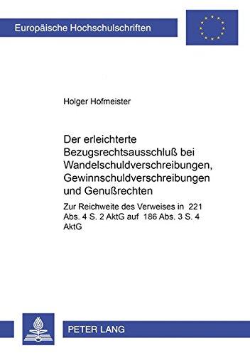 9783631358399: Der erleichterte Bezugsrechtsausschluß bei Wandelschuldverschreibungen, Gewinnschuldverschreibungen und Genußrechten: Zur Reichweite des Verweises in ... / European University Studie)