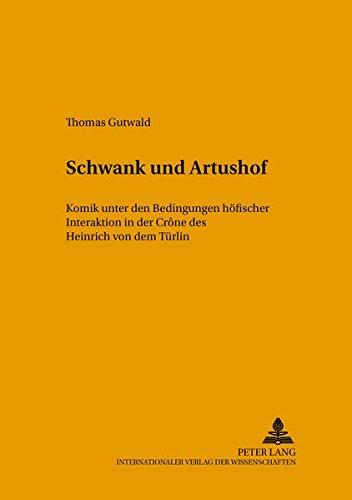 Schwank und Artushof: Komik unter den Bedingungen höfischer Interaktion in der ?Crône? ...