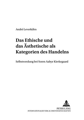 Das Ethische und das Ästhetische als Kategorien des Handelns: André Leverkühn