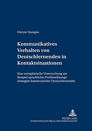 9783631359488: Kommunikatives Verhalten von Deutschlernenden in Kontaktsituationen. Eine exemplarische Untersuchung am Beispiel sprachlicher Problemlösungsstrategien kamerunischer Deutschlernender