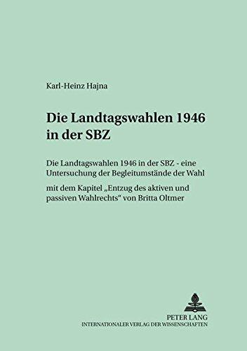 Die Landtagswahlen 1946 in der SBZ Eine Untersuchung der Begleitumstände der Wahl- Mit dem ...