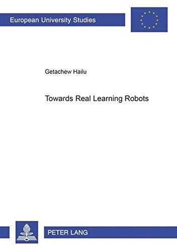 Towards Real Learning Robots: Getachew Hailu