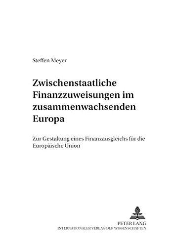 9783631360774: Zwischenstaatliche Finanzzuweisungen im zusammenwachsenden Europa: Zur Gestaltung eines Finanzausgleichs für die Europäische Union (Finanzwissenschaftliche Schriften) (German Edition)