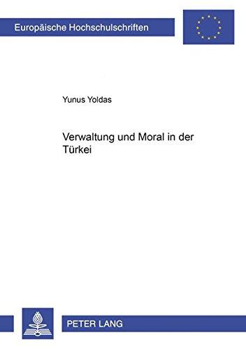 Verwaltung und Moral in der Türkei: Yunus Yoldas