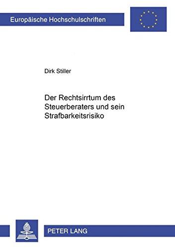 Der Rechtsirrtum des Steuerberaters und sein Strafbarkeitsrisiko: Stiller, Dirk