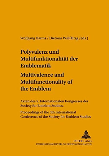 Polyvalenz Und Multifunktionalitaet Der Emblematik - Multivalence and Multifunctionality of the ...