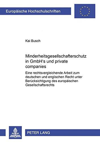 Minderheitsgesellschafterschutz in GmbH?s und «private companies» Eine ...