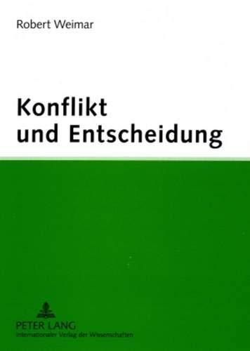 Konflikt und Entscheidung: Psychologische Theorien und Konzepte auf dem Prüfstand (German Edition) (9783631361818) by Robert Weimar