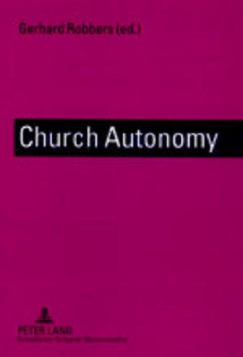 Church Autonomy: A Comparative Survey: Robbers, Gerhard (edt)