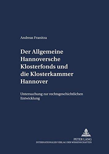 Der Allgemeine Hannoversche Klosterfonds und die Klosterkammer Hannover: Andreas Franitza