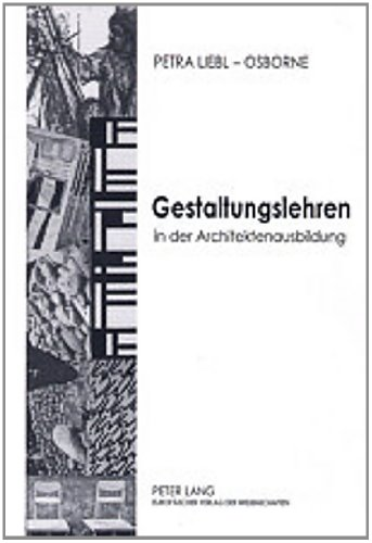 9783631363072: Gestaltungslehren in der Architektenausbildung. an Technischen Universitäten und Hochschulen in Westdeutschland 1945-1995
