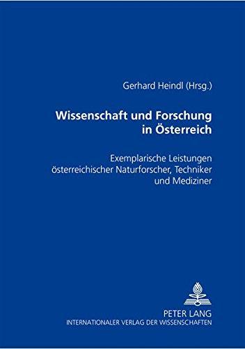 9783631363188: Wissenschaft und Forschung in Österreich: Exemplarische Leistungen österreichischer Naturforscher, Techniker und Mediziner (German Edition)