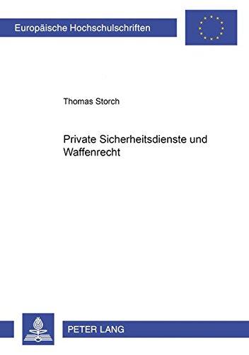Private Sicherheitsdienste und Waffenrecht: Storch, Thomas