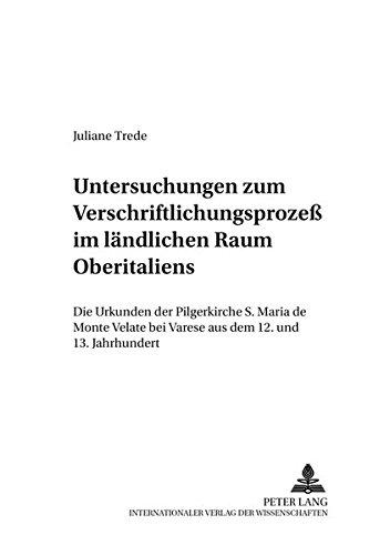 Untersuchungen zum Verschriftlichungsprozeß im ländlichen Raum Oberitaliens: Die Urkunden der ...