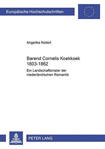 Barend Cornelis Koekkoek 1803-1862.: Nollert, Angelika: