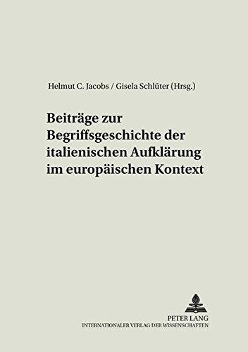 Beiträge zur Begriffsgeschichte der italienischen Aufklärung im europäischen Kontext...