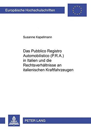 Das «Pubblico Registro Automobilistico» (P.R.A.) in Italien und die Rechtsverhä...