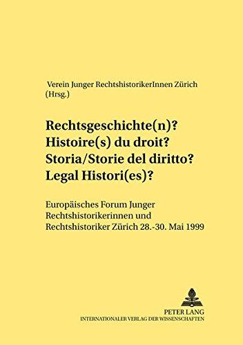 Rechtsgeschichte(n)- Histoire(s) du droit- Storia/storie del diritto- Legal Histori(es): Europ...