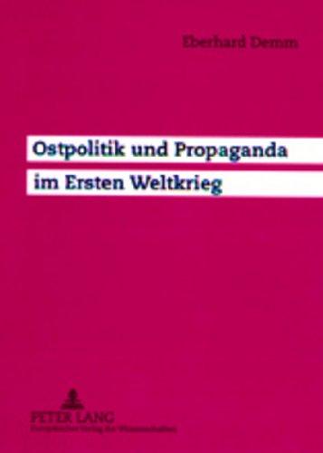 9783631365069: Ostpolitik und Propaganda im Ersten Weltkrieg (English, French and German Edition)