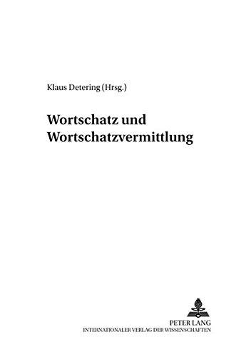 Wortschatz und Wortschatzvermittlung Linguistische und didaktische Aspekte: Detering, Klaus Hrsg.