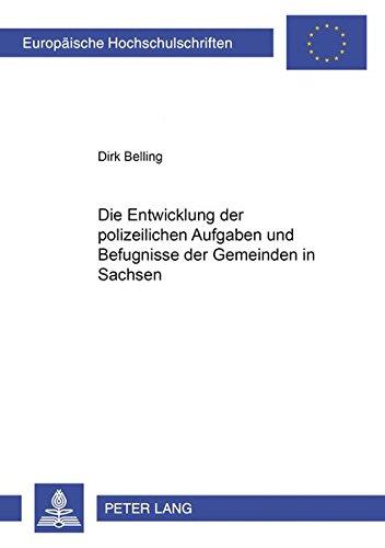 Die Entwicklung Der Polizeilichen Aufgaben Und Befugnisse Der Gemeinden in Sachsen (Paperback): ...