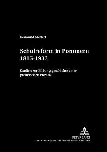 9783631365502: Schulreform in Pommern 1815-1933: Studien zur Bildungsgeschichte einer preußischen Provinz (Studien Zur Padagogik, Andragogik Und Gerontagogik,)