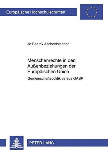 Menschenrechte in den Außenbeziehungen der Europäischen Union Gemeinschaftspolitik ...