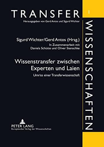 9783631365724: Wissenstransfer zwischen Experten und Laien: Umriss einer Transferwissenschaft (Transferwissenschaften) (German Edition)