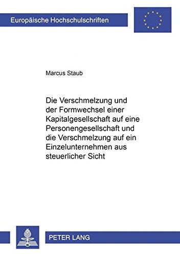 Die Verschmelzung Und Der Formwechsel Einer Kapitalgesellschaft Auf Eine Personengesellschaft Und ...