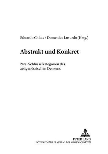 Abstrakt und Konkret ? Zwei Schlüsselkategorien des zeitgenössischen Denkens Zwei Schl&...