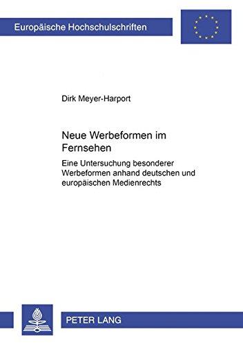 Neue Werbeformen im Fernsehen Eine Untersuchung besonderer Werbeformen anhand deutschen und europ&...