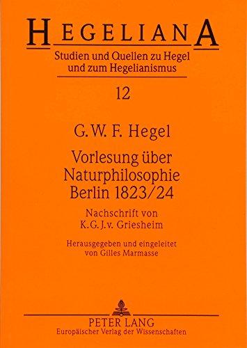 Vorlesung über Naturphilosophie Berlin 1823/24: Nachschrift von K.G.J. v. Griesheim (Hegeliana) (German Edition) (9783631366356) by Gilles Marmasse