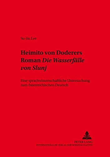 Heimito von Doderers Roman Die Wasserfälle von Slunj: Su-Jin Lee