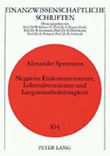 9783631366899: Negative Einkommensteuer, Lohnsubventionen und Langzeitarbeitslosigkeit (Finanzwissenschaftliche Schriften) (German Edition)