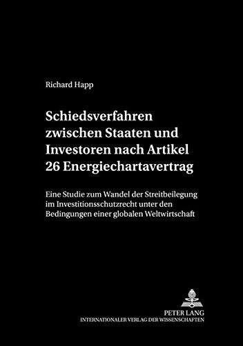 Schiedsverfahren zwischen Staaten und Investoren nach Artikel 26 Energiechartavertrag: Richard Happ