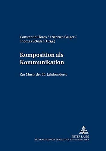 9783631367452: Komposition als Kommunikation: Zur Musik des 20. Jahrhunderts (Hamburger Jahrbuch für Musikwissenschaft)
