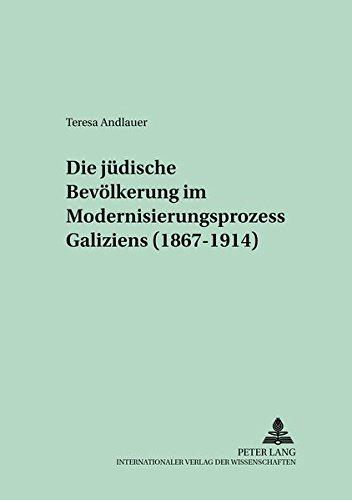 Die jüdische Bevölkerung im Modernisierungsprozess Galiziens (1867-1914): Andlauer, ...