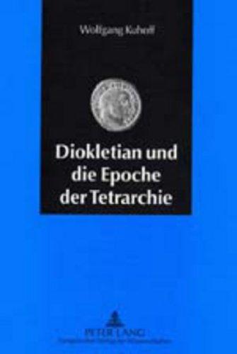 9783631367926: Diokletian Und Die Epoche Der Tetrarchie: Das Roemische Reich Zwischen Krisenbewaeltigung Und Neuaufbau (284-313 N. Chr.)