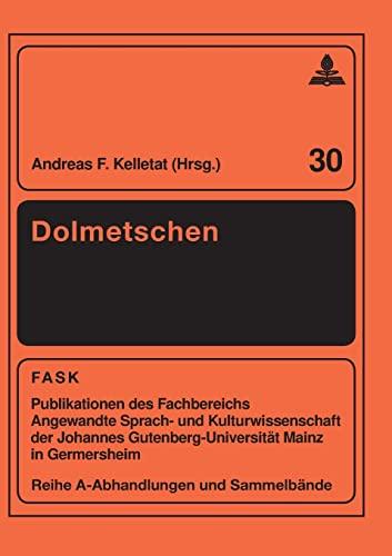 9783631367995: Dolmetschen: Beiträge aus Forschung, Lehre und Praxis (FTSK. Publikationen des Fachbereichs Translations-, Sprach- und Kulturwissenschaft der Johannes ... Mainz in Germersheim) (German Edition)