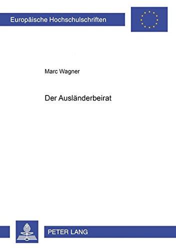 9783631368459: Der Ausländerbeirat (Europäische Hochschulschriften / European University Studies / Publications Universitaires Européennes) (German Edition)